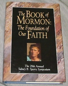 Image for The Book of Mormon - the Foundation of Our Faith - The 28th Annual Sydney B. Sperry Symposium