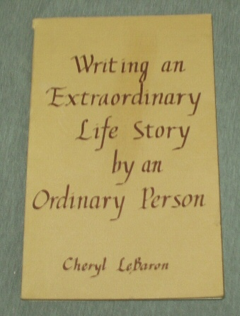 Image for Writing an Extraordinary Life Story by an Ordinary Person