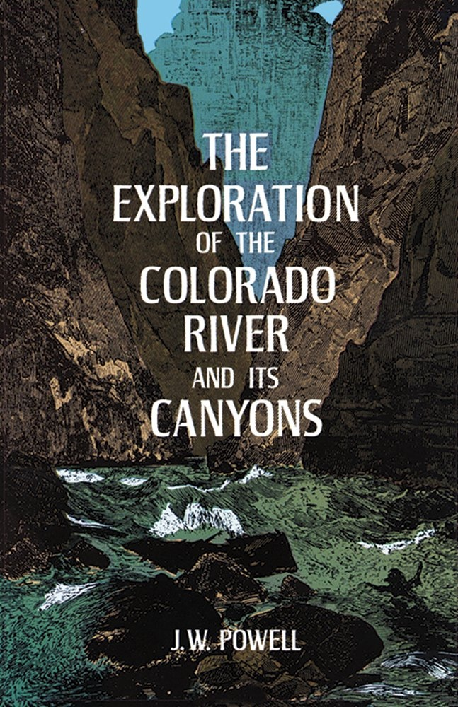Image for THE EXPLORATION OF THE COLORADO RIVER AND ITS CANYONS