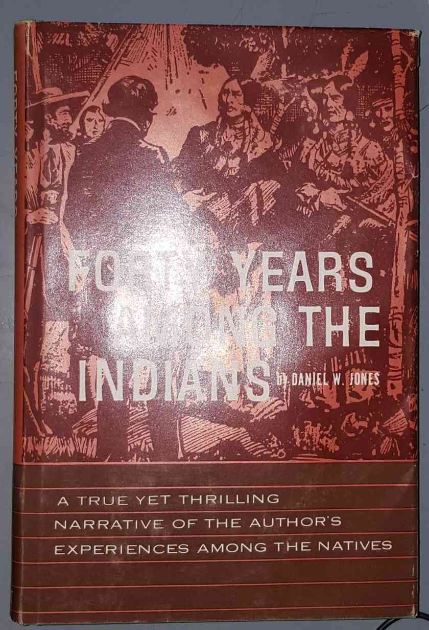 Image for FORTY YEARS AMONG THE INDIANS -  A True Yet Thrilling Narrative of the Author's Experiences Among the Natives