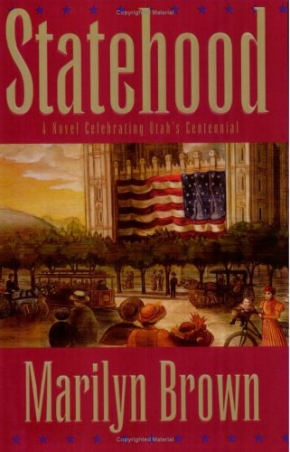 Image for STATEHOOD  A Novel Celebrating Utah's Centennial