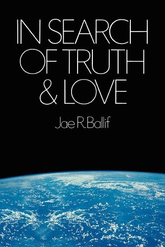 Image for IN SEARCH OF TRUTH and LOVE
