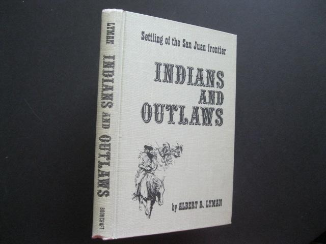 Image for INDIANS AND OUTLAWS; Settling of the San Juan Frontier
