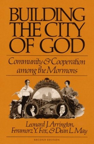 Image for BUILDING THE CITY OF GOD -  Community and Cooperation Among the Mormons