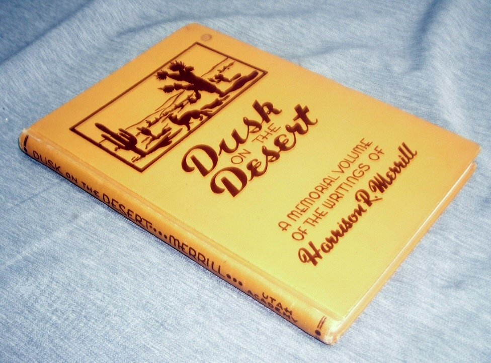 Image for DUSK ON THE DESERT - A Memorial Volume of the Writings of Harrison R. Merrill.