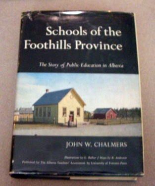 Image for SCHOOLS OF THE FOOTHILLS PROVINCE: The Story of Public Education in Alberta (Canada)