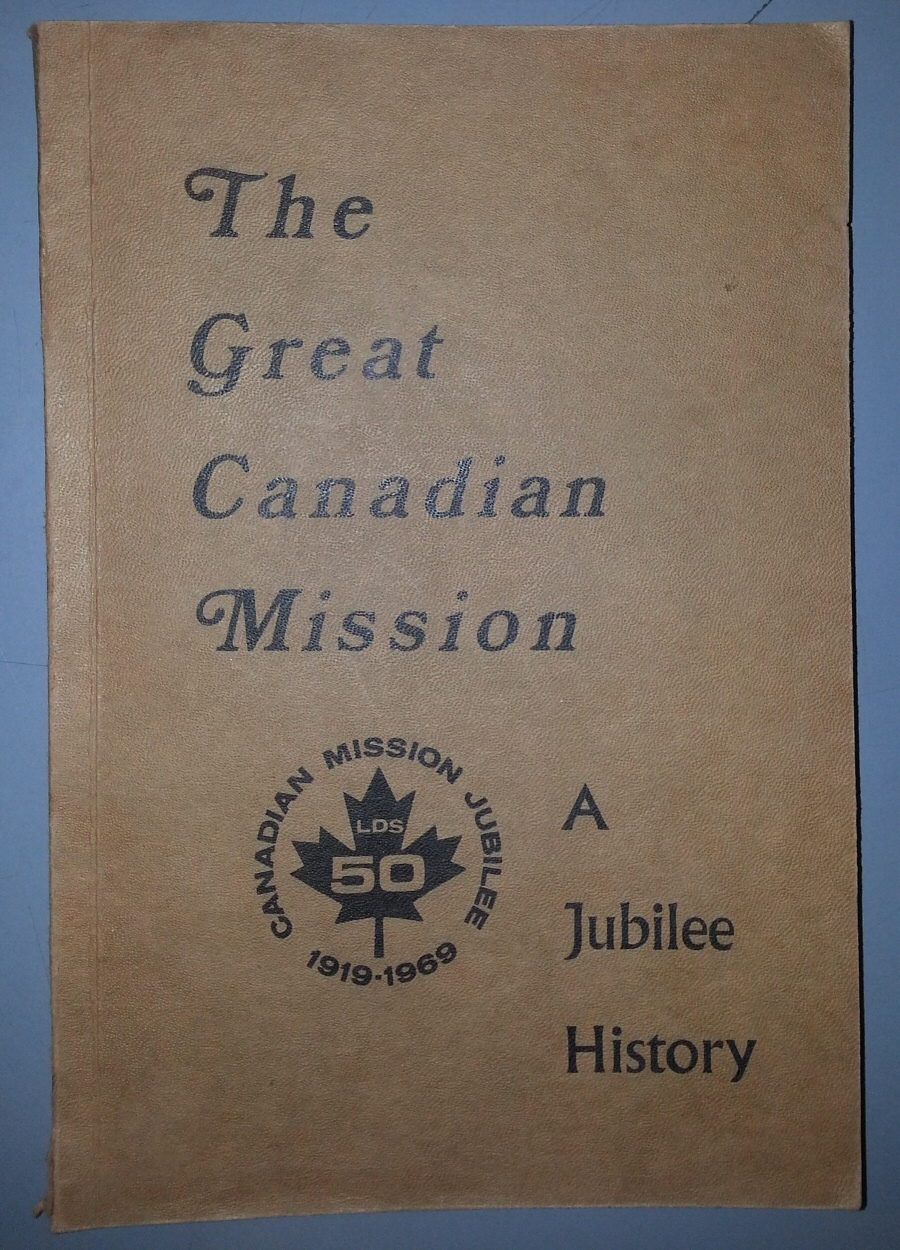Image for THE GREAT CANADIAN MISSION A JUBILEE HISTORY Canadian Mission Jubilee 1919-1969