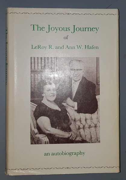 Image for THE JOYOUS JOURNEY OF LEROY R. AND ANN W HAFEN An Autobiography