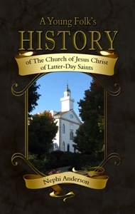 Image for A Young Folk's History of the Church of Jesus Christ of Latter-Day Saints