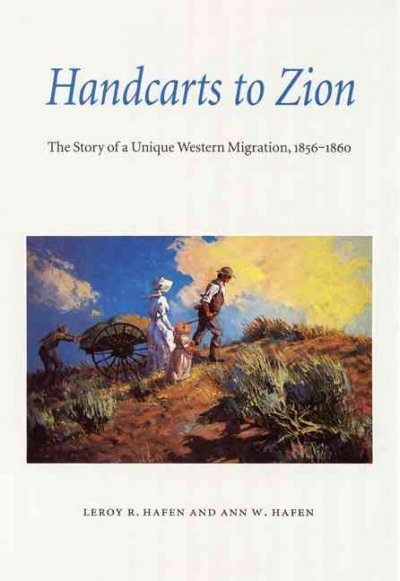Image for Handcarts to Zion - The Story of a Unique Western Migration 1850-1860