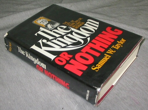 Image for THE KINGDOM OR NOTHING The Life of John Taylor, Militant Mormon