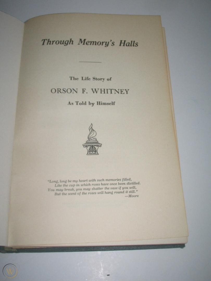 Image for THROUGH MEMORY'S HALLS The Life Story of Orson F. Whitney