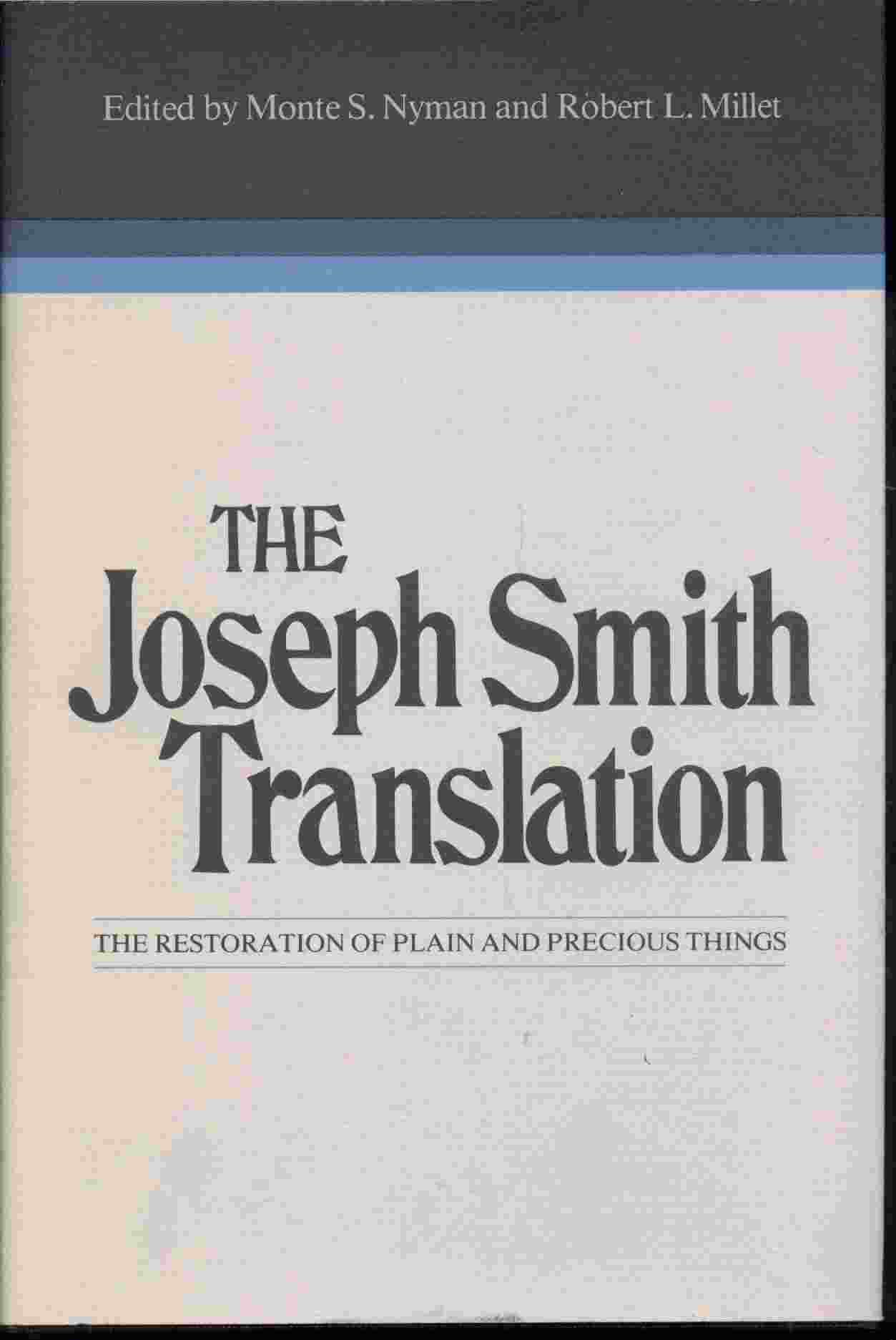 Image for THE JOSEPH SMITH TRANSLATION - The Restoration of Plain and Precious Things