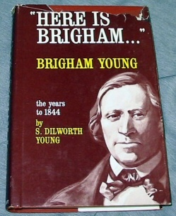 Image for HERE IS BRIGHAM - BRIGHAM YOUNG - The Years to 1844