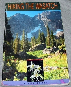 Image for HIKING THE WASATCH - A Hiking and Natural History Guide to the Central Wasatch