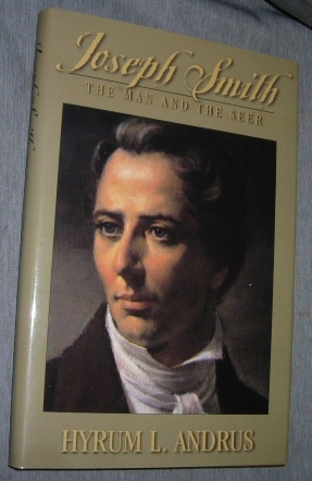 Image for Joseph Smith - the Man and the Seer  (Tributes to the Prophet Joseph from Friend, Foe, and Acquaintances)