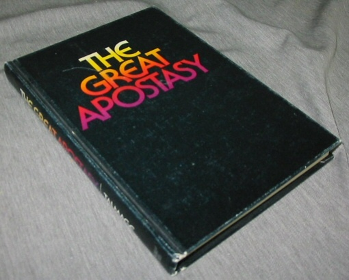 Image for THE GREAT APOSTASY -  Considered in the Light of Scriptural and Secular History