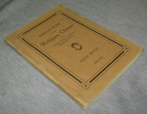 Image for Lesson Book for the Religion Classes in the Church of Jesus Christ of Latter-Day Saints - Sixth Grade 1928-1926