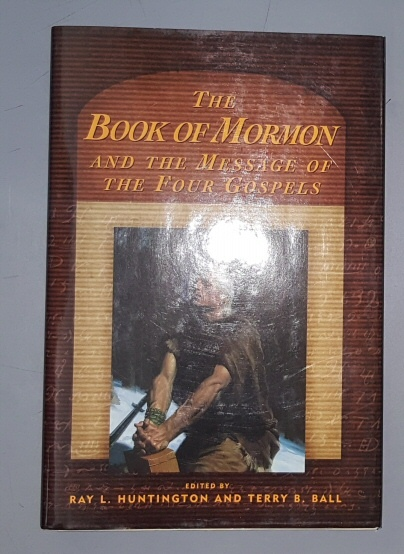 Image for THE BOOK OF MORMON AND THE MESSAGE OF THE FOUR GOSPELS