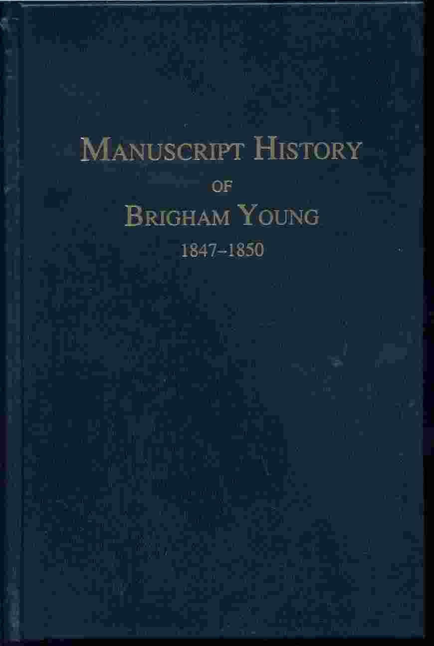 Image for MANUSCRIPT HISTORY OF BRIGHAM YOUNG 1847-1850