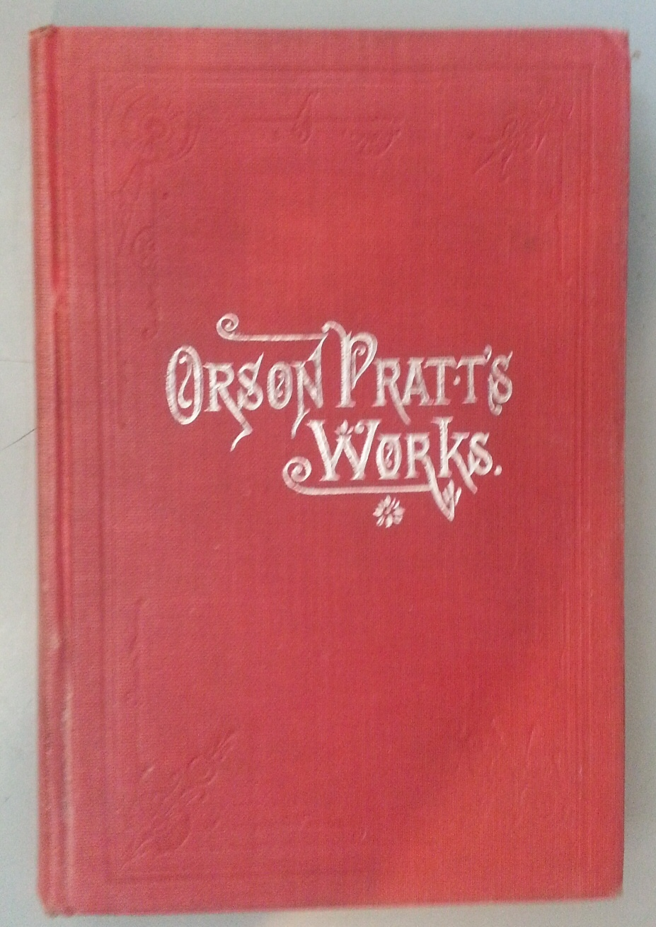Image for ORSON PRATT'S WORKS: ON THE DOCTRINES OF THE GOSPEL A Series of Pamphlets on the Doctrines of the Gospel