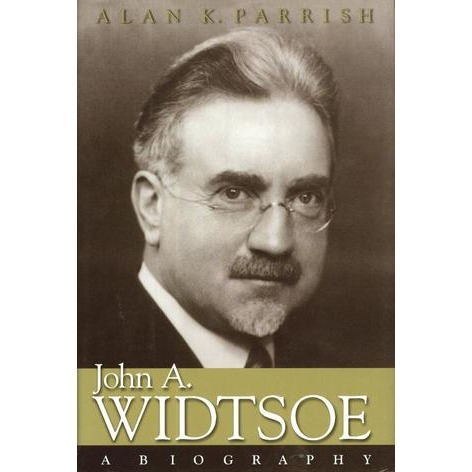 Image for John A. Widtsoe -  A Biography