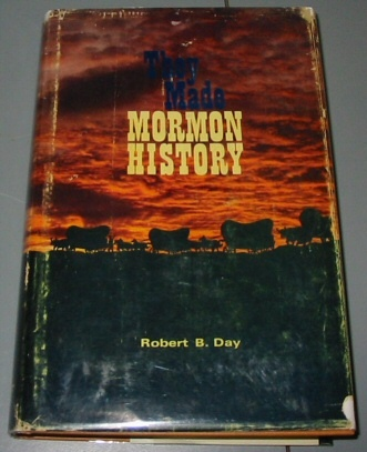 Image for THEY MADE MORMON HISTORY