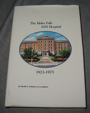 Image for THE IDAHO FALLS LDS HOSPITAL 1923-1975