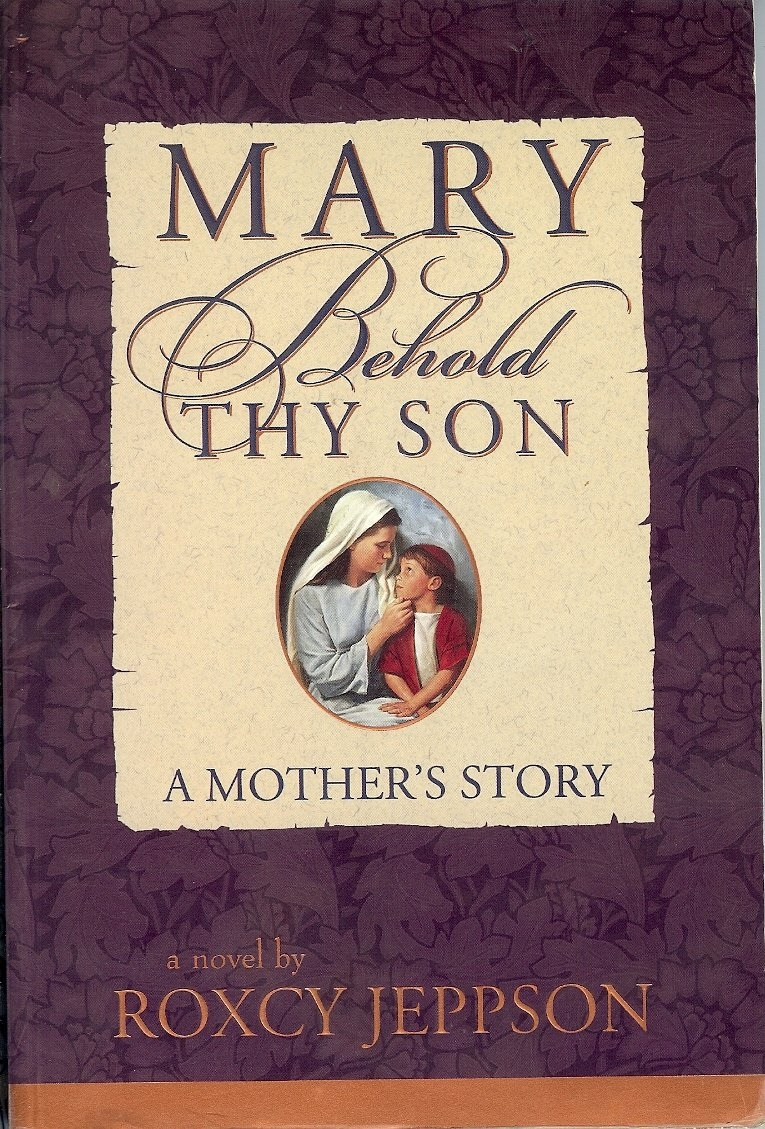 Image for MARY, BEHOLD THY SON A Mother's Story
