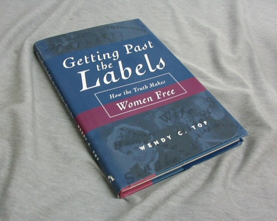 Image for GETTING PAST THE LABELS -  How the Truth Makes Women Free