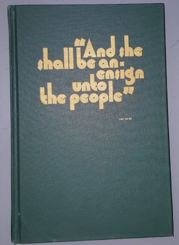 Image for AND SHE SHALL BE AN ENSIGN UNTO THE PEOPLE - A History of the Salt Lake Ensign Stake, its Wards and Leaders 1904-1979