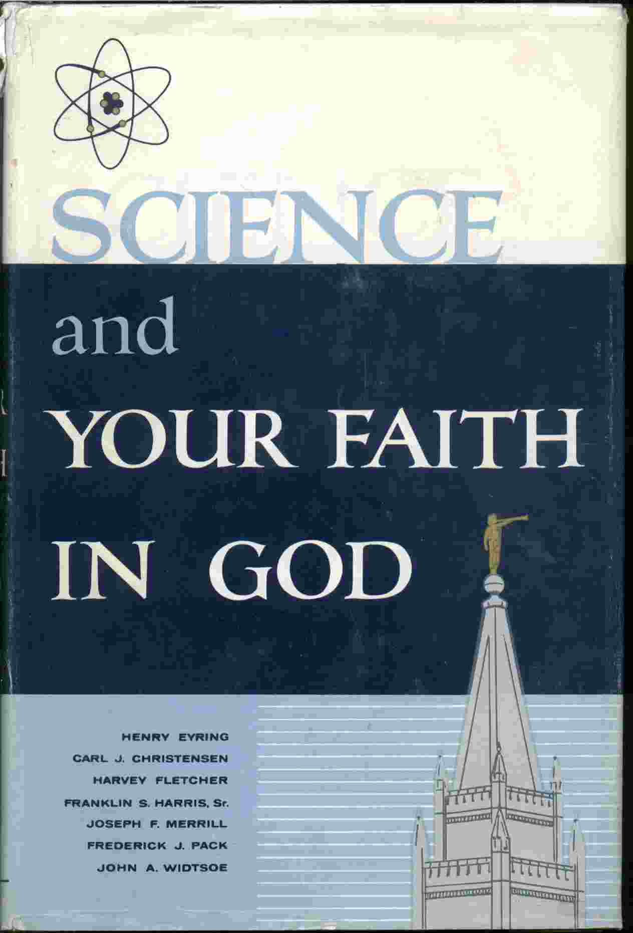 Image for SCIENCE AND YOUR FAITH IN GOD -  A Selected Compilation of Writings and Talks by Prominent Latter-Day Saints Scientists on the Subjects of Science and Religion