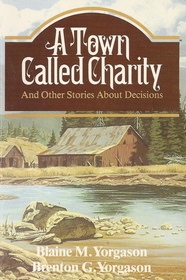 Image for A TOWN CALLED CHARITY And Other Stories about Decisions
