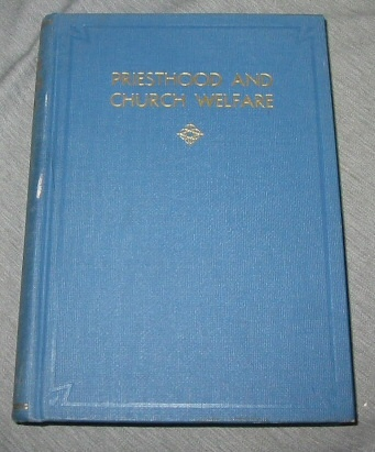 Image for PRIESTHOOD AND CHURCH WELFARE A Study Course for the Quorums of the Melchizedek Priesthood for the Year 1939