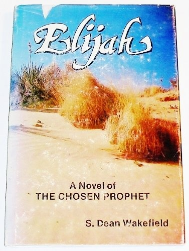 Image for ELIJAH; A Novel of the Chosen Prophet