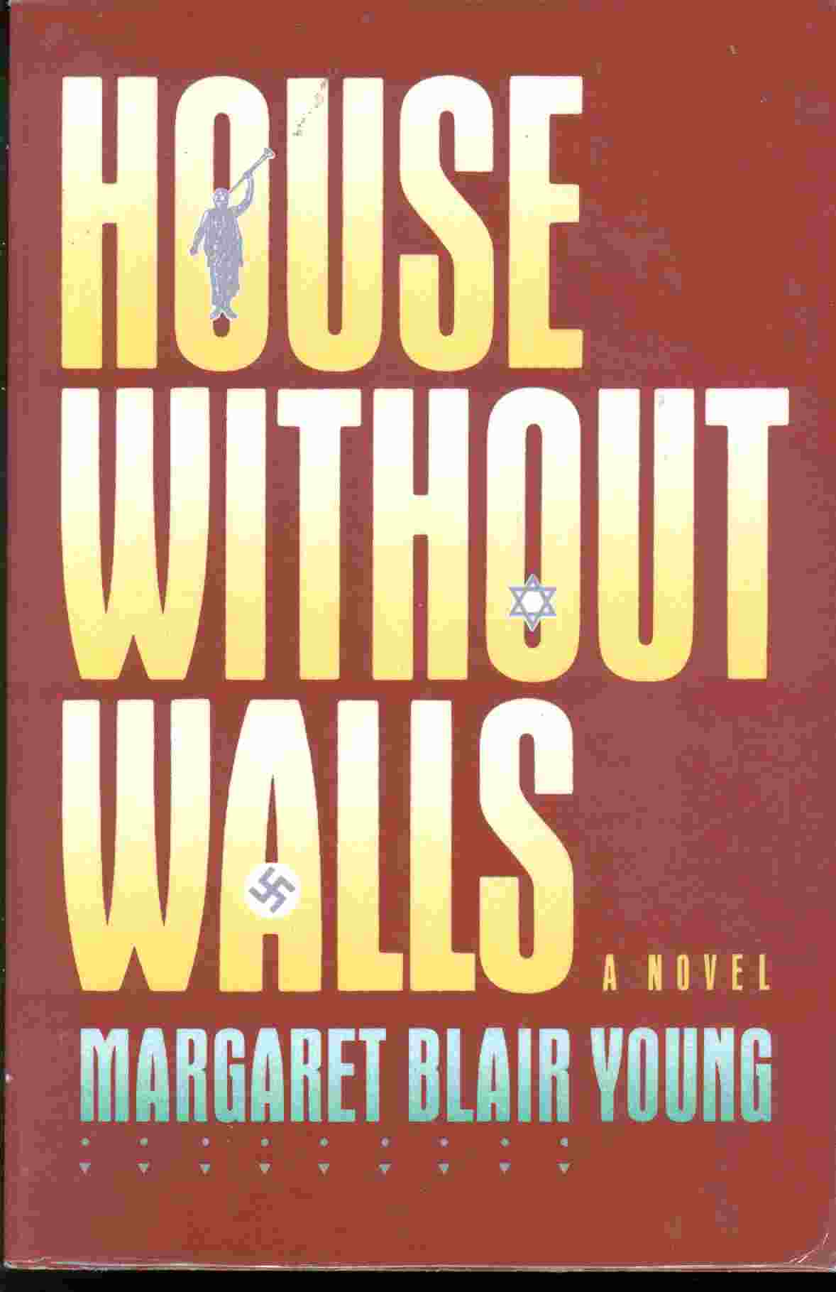 Image for HOUSE WITHOUT WALLS A Novel