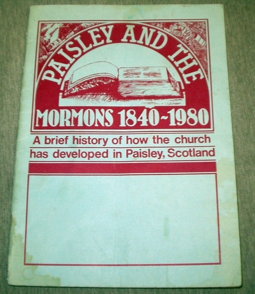 Image for PAISLEY AND THE MORMONS 1840-1980 A Brief History of How the Church Has Developed in Paisley, Scotland