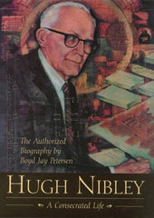 Image for Hugh Nibley - A Consecrated Life - The Authorized Biography