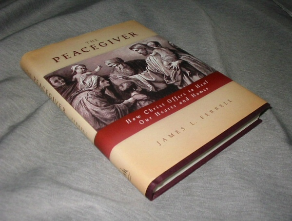 Image for THE PEACEGIVER How Christ Offers to Heal Our Hearts and Homes