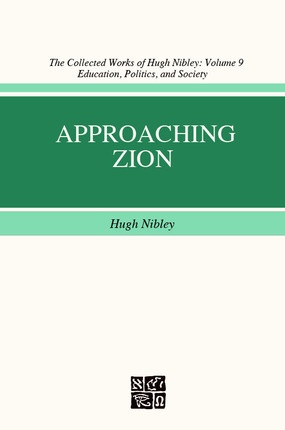 Image for Approaching Zion - Vol 9 - Collected Works of Hugh Nibley