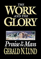 Image for THE WORK AND THE GLORY - VOL 6 -  Praise to the Man