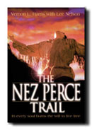 Image for THE NEZ PERCE TRAIL - In Every Soul Burns the Will to Live Free