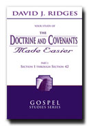 Image for THE DOCTRINE AND COVENANTS MADE EASIER - PART 1 - Section 1 through 42