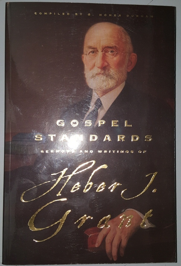 Image for GOSPEL STANDARDS Selections from the Sermons and Writings of Heber J. Grant