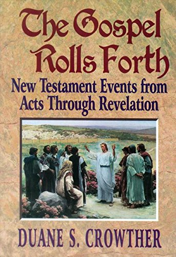 Image for THE GOSPEL ROLLS FORTH - 353 New Testament Events from Acts through Revelation
