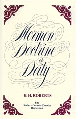 Image for The Mormon doctrine of deity: The Roberts-Van der Donckt discussion, to which is added a discourse
