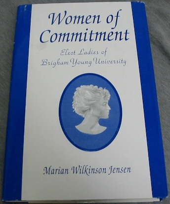 Image for WOMEN OF COMMITMENT — Elect Ladies of Brigham Young University