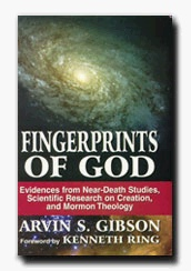 Image for Fingerprints of God - Evidences from Near-Death Studies, Scientific Research on Creation & Mormon Theology