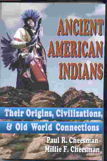 Image for ANCIENT AMERICAN INDIANS - Their Origins, Civilizations and Old World Connections