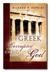 Image for How Greek Philosophy Corrupted the Christian Concept of God